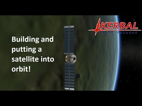 Building a satellite and putting it into orbit! | Kerbal Space Program