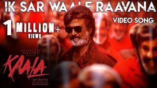Ik Sar Waale Raavana - Video Song | Kaala Karikaalan | Rajinikanth | Pa Ranjith | Dhanush
