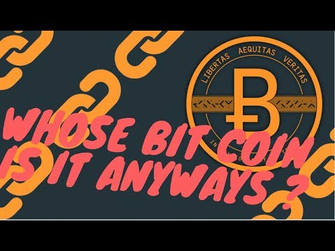 Whose Bitcoin is it,  Anyways?