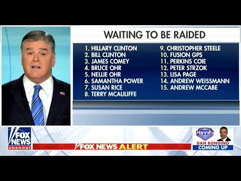 Sean Hannity Pathetically Lists All The People He Wants To See Raided