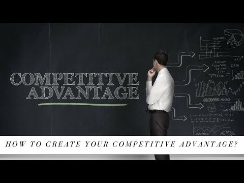 How to develop competitive advantage for your business?