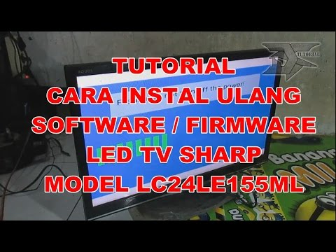 cara instal software / firmware tv led sharp type LC24LE155M