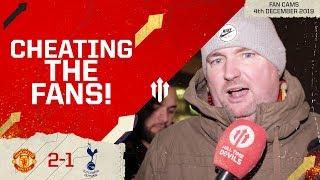 CHEATING THE FANS! Man Utd 2-1 Tottenham   Andy Tate Fan Cam