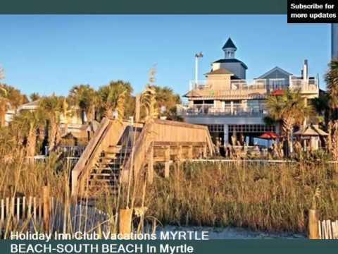 Holiday Inn Club Vacations Myrtle Beach-South Beach | Myrtle Beach Hotel Pics - Rank 4.5 / 5