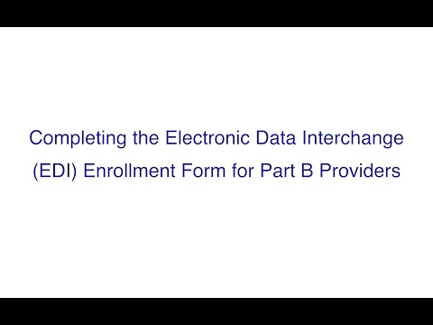 NGSConnex: Completing the Electronic Data Interchange (EDI) Enrollment Form for Part B Providers