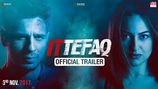 Ittefaq | Trailer | Sidharth Malhotra, Sonakshi Sinha, Akshaye Khanna | Releasing Nov. 3