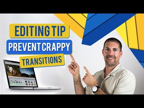 Video Editing Tip - Prevent Crappy Transitions