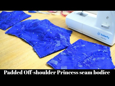 HOW TO: PADDED OFF-SHOULDER PRINCESS SEAM BODICE