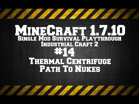 MineCraft 1.7.10 Single Mod Survival Game IC2. # 14 Thermal Centrifuge