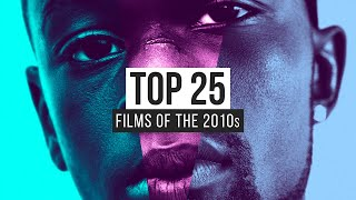Top 25 Films Of The 2010s