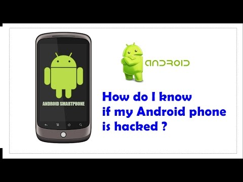 How do I know if my Android phone is hacked ?