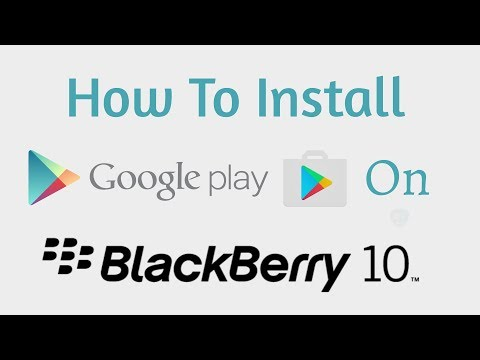 Installing Google Play Store On BlackBerry 10 (2018)