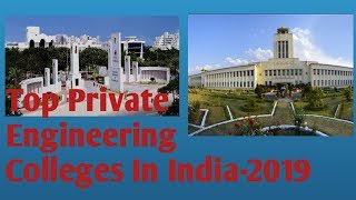 Top 15 Private Engineering Colleges in India | 2018 | According to Ranking