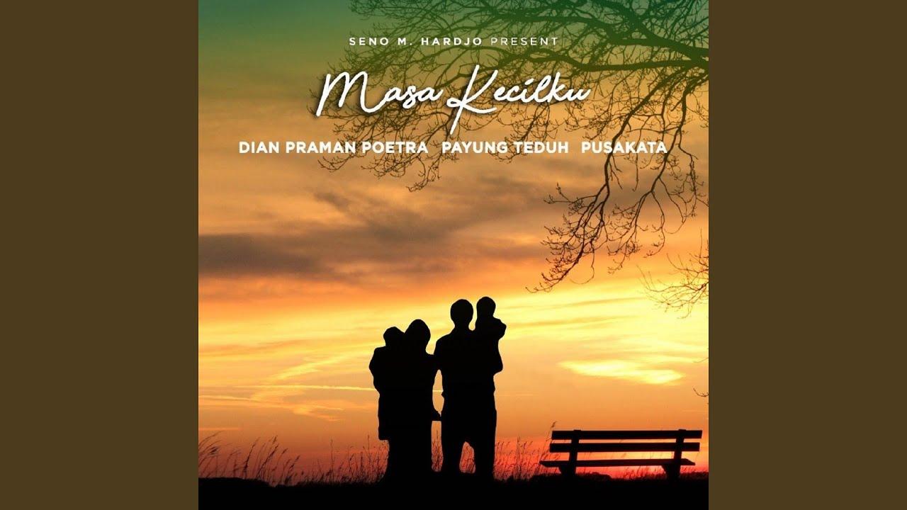 Download Dian Pramana Poetra, Payung Teduh & Pusakata - Masa Kecilku MP3 Gratis
