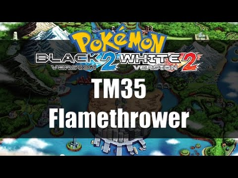 Pokemon Black 2 & White 2 | Where to get TM35 Flamethrower
