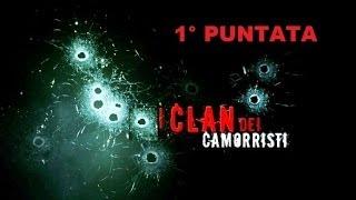 I CLAN DEI CAMORRISTI - 1° PUNTATA - SANT