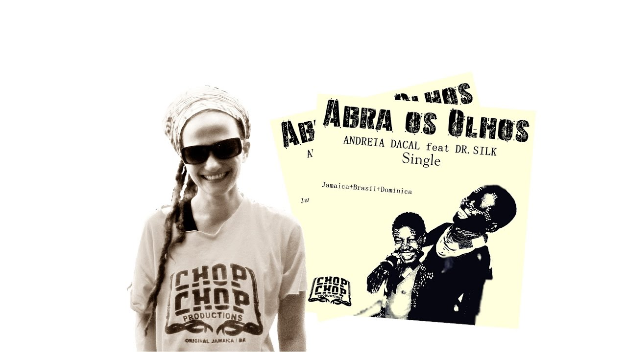 ANDREIA DACAL - ABRA OS OLHOS (feat Dr. SILK - CHOP CHOP PRODUCTIONS)