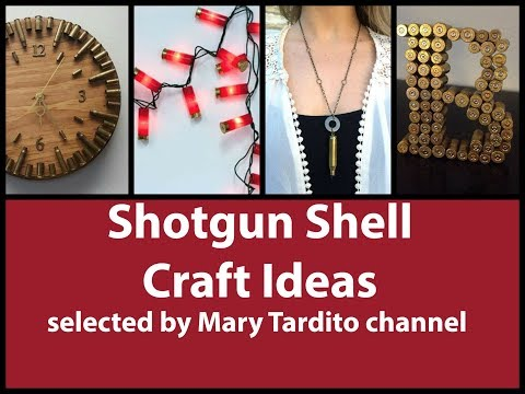Shotgun Shell Crafts Ideas - Bullet Casing Crafts Inspo - Recycled Crafts Ideas