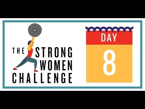 The Strong Women Challenge - Day 8