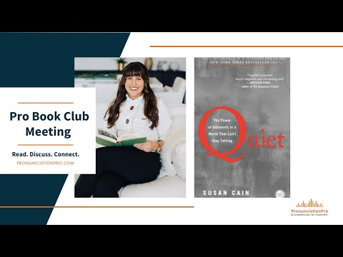 Quiet: The Power of Introverts in a World that Can't Stop Talking - Pronunciation Pro BOOK CLUB