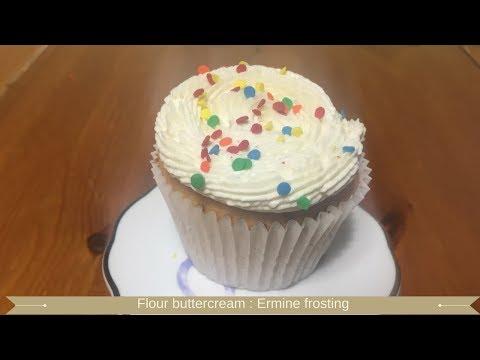 Flour buttercream : Ermine buttercream frosting