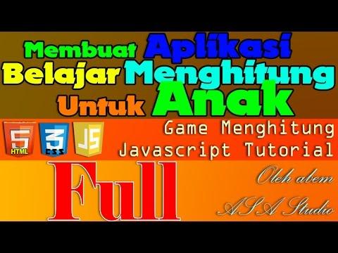 Full Video, Membuat Aplikasi Belajar Menghitung Untuk Anak, Javascript Game Tutorial