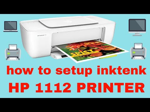 how to setup ink tenk in hp deskjet 1112 printer