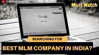 Searching for best MLM Company to join in India? | Tarun Agarwal