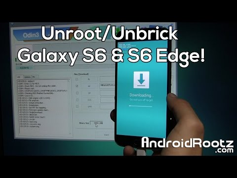 How to Unroot/Unbrick Galaxy S6 & S6 Edge!
