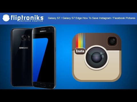 Galaxy S7 / Galaxy S7 Edge How To Save Instagram / Facebook Pictures - Fliptroniks.com