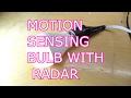 MOTION DETECTING LIGHT BULB WHICH USES RADAR!