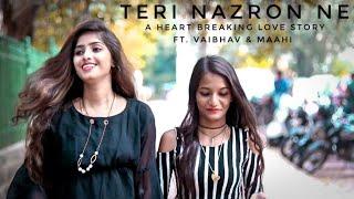 Teri Nazron Ne Kuch Aisa Jadoo Kiya | ft. Vaibhav & Maahi | Heart Breaking Love Story