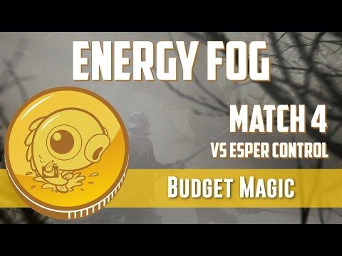 Budget Magic: Energy Fog vs Esper Control (Match 4)