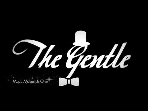 The Gentle - Music Makes Us One
