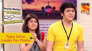 Your Favorite Character | Tapu Sena Looks For Pinku | Taarak Mehta Ka Ooltah Chashmah
