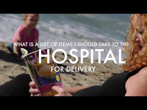 LIST OF ITEMS TO TAKE TO HOSPITAL FOR DELIVERY