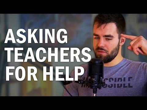 How to Ask Your Teacher for Help