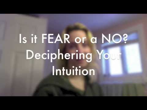 Is it FEAR or a NO?  How to Decipher Your Intuition