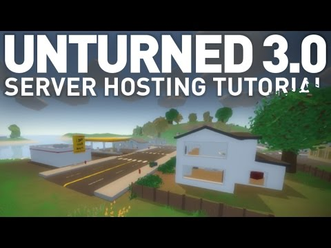 How to Create an Unturned 3.0 Server - NEWEST VERSION