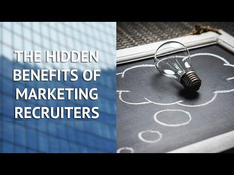 The Hidden Benefits of Marketing Recruiters