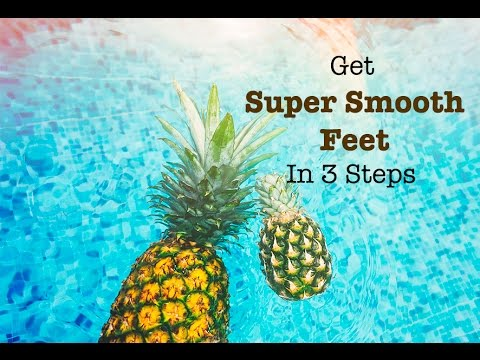 How to Get Super Smooth Feet