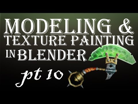 Modeling and Texture Painting in Blender Part 10