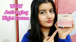 WOW Anti-Aging Night Cream Review || How To Look 10 Years Younger?