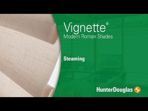 Vignette® Modern Roman Shades - Fabric Steaming - Hunter Douglas