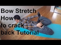 Bow Stretch Pop Sound (How to crack my lower back)