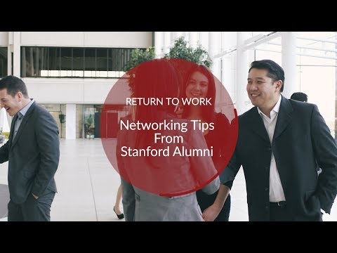 Return to Work: Networking Tips from Stanford Alumni