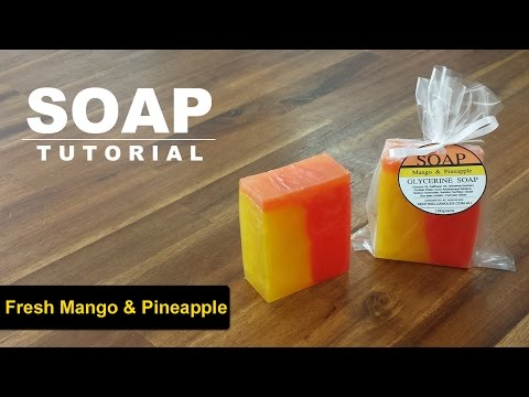 Fresh Mango and Pineapple, Melt and Pour Soap Tutorial