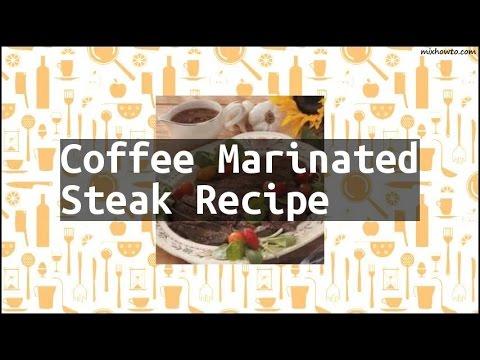 Recipe Coffee Marinated Steak Recipe