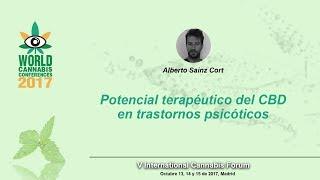 """""""Potencial terapéutico del CBD en trastornos psicóticos"""" - Alberto Sainz - WCC 2017 Spannabis Madrid"""