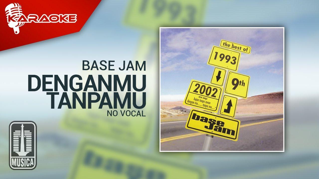 Download Base Jam - Denganmu, Tanpamu (Official Karaoke Video)   No Vocal MP3 Gratis